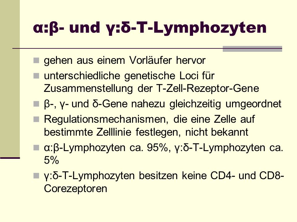 α:β- und γ:δ-T-Lymphozyten gehen aus einem Vorläufer hervor unterschiedliche genetische Loci für Zusammenstellung der T-Zell-Rezeptor-Gene β-, γ- und