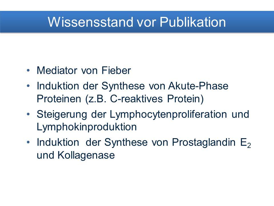 Mediator von Fieber Induktion der Synthese von Akute-Phase Proteinen (z.B.