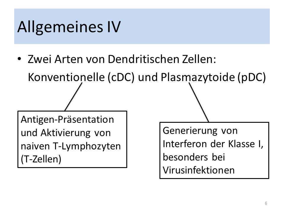 Allgemeines IV Zwei Arten von Dendritischen Zellen: Konventionelle (cDC) und Plasmazytoide (pDC) Antigen-Präsentation und Aktivierung von naiven T-Lym