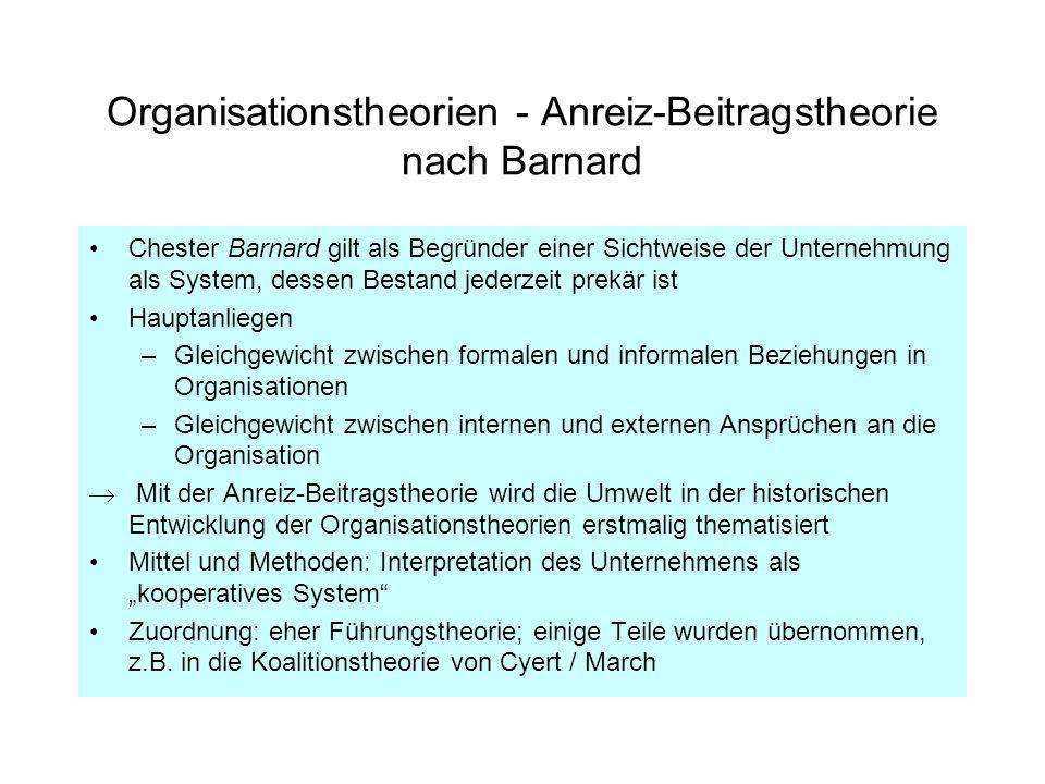 Organisationstheorien - Anreiz-Beitragstheorie nach Barnard Chester Barnard gilt als Begründer einer Sichtweise der Unternehmung als System, dessen Be