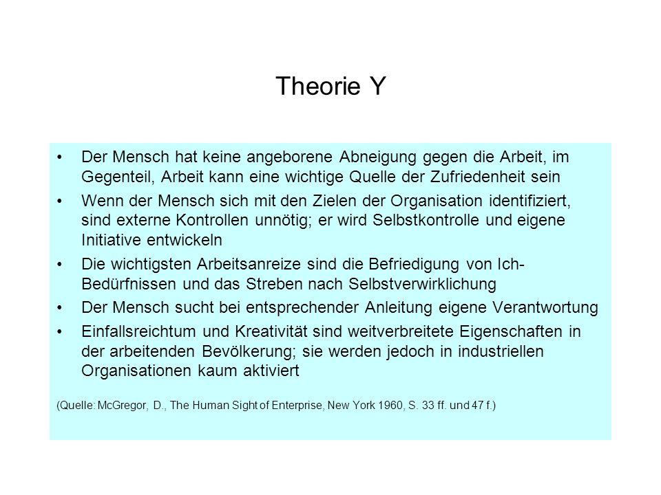 Theorie Y Der Mensch hat keine angeborene Abneigung gegen die Arbeit, im Gegenteil, Arbeit kann eine wichtige Quelle der Zufriedenheit sein Wenn der M