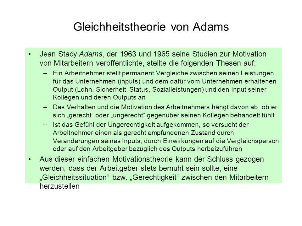 Gleichheitstheorie von Adams Jean Stacy Adams, der 1963 und 1965 seine Studien zur Motivation von Mitarbeitern veröffentlichte, stellte die folgenden