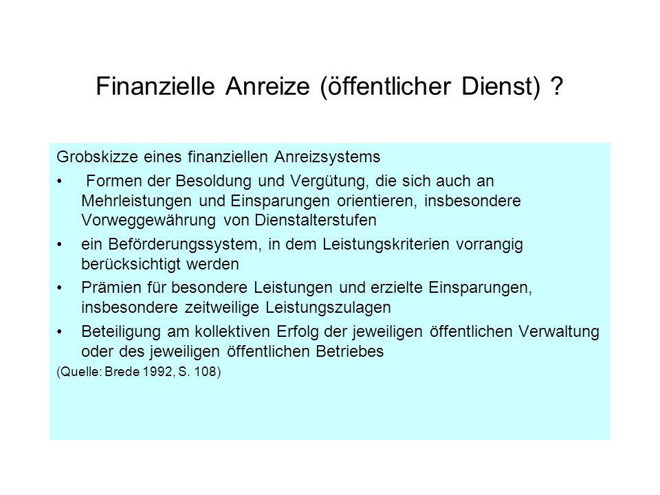 Finanzielle Anreize (öffentlicher Dienst) ? Grobskizze eines finanziellen Anreizsystems Formen der Besoldung und Vergütung, die sich auch an Mehrleist