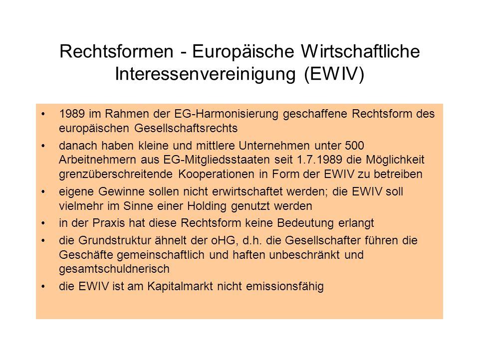 Rechtsformen - Europäische Wirtschaftliche Interessenvereinigung (EWIV) 1989 im Rahmen der EG-Harmonisierung geschaffene Rechtsform des europäischen G
