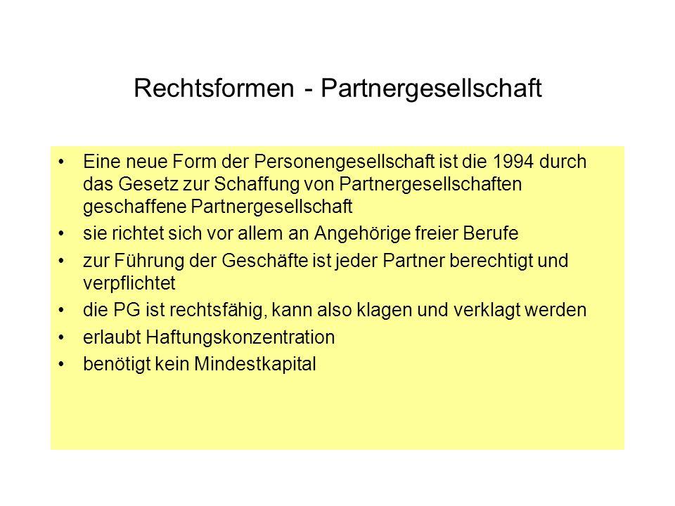 Rechtsformen - Partnergesellschaft Eine neue Form der Personengesellschaft ist die 1994 durch das Gesetz zur Schaffung von Partnergesellschaften gesch