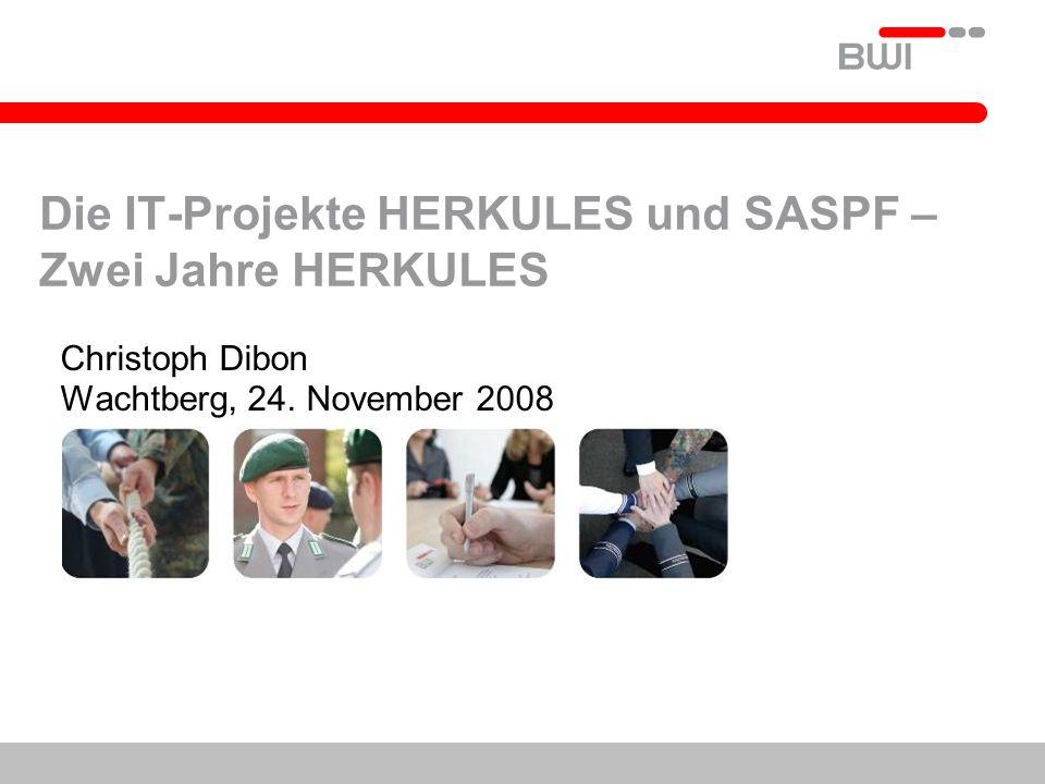 Die IT-Projekte HERKULES und SASPF – Zwei Jahre HERKULES Christoph Dibon Wachtberg, 24. November 2008