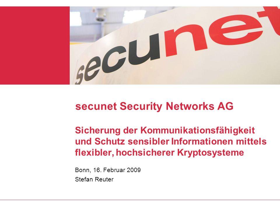secunet Security Networks AG Sicherung der Kommunikationsfähigkeit und Schutz sensibler Informationen mittels flexibler, hochsicherer Kryptosysteme Bo