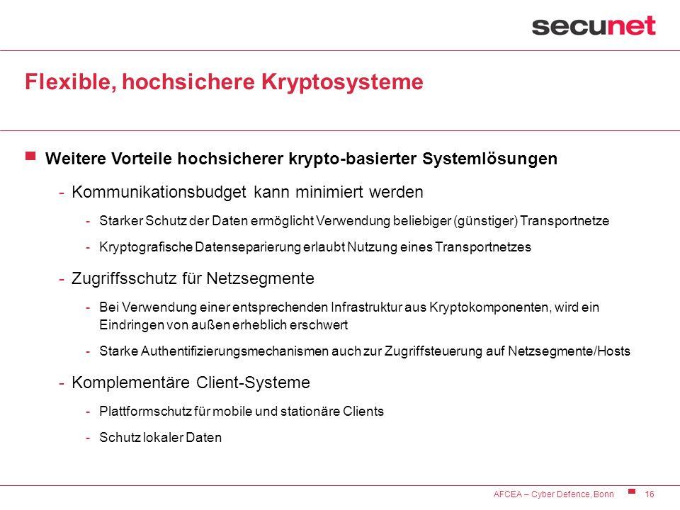 16 AFCEA – Cyber Defence, Bonn Flexible, hochsichere Kryptosysteme Weitere Vorteile hochsicherer krypto-basierter Systemlösungen -Kommunikationsbudget