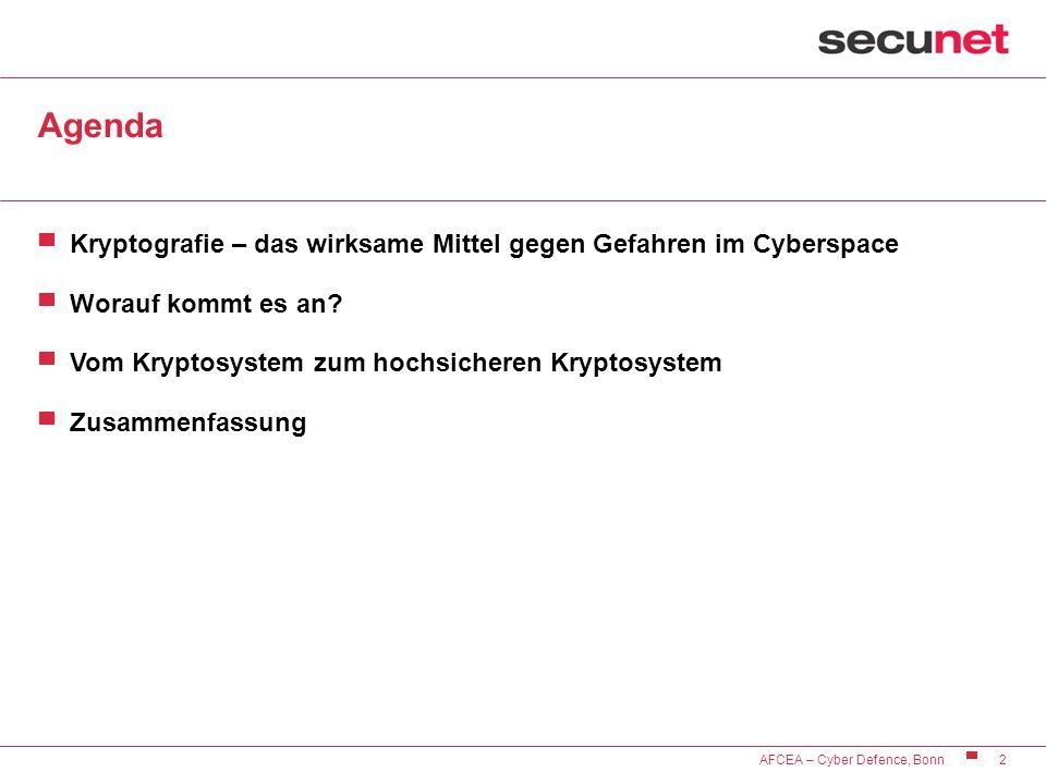 2 AFCEA – Cyber Defence, Bonn Agenda Kryptografie – das wirksame Mittel gegen Gefahren im Cyberspace Worauf kommt es an? Vom Kryptosystem zum hochsich