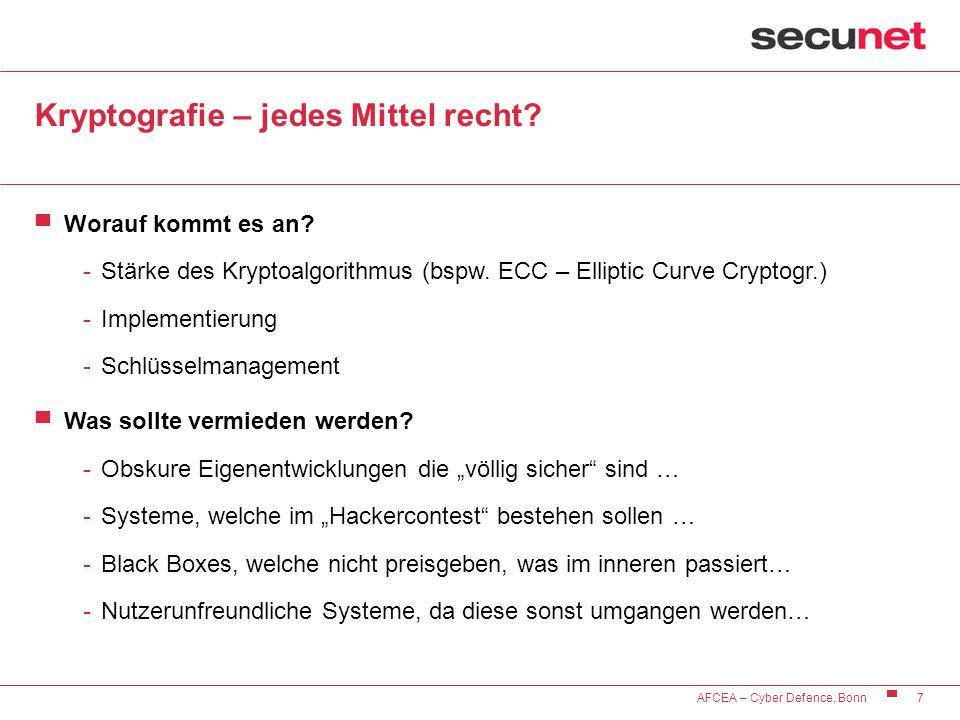 7 AFCEA – Cyber Defence, Bonn Kryptografie – jedes Mittel recht? Worauf kommt es an? -Stärke des Kryptoalgorithmus (bspw. ECC – Elliptic Curve Cryptog