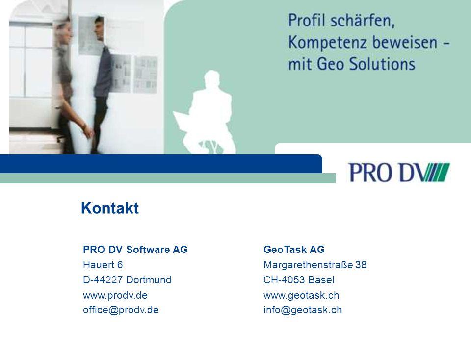 Kontakt PRO DV Software AG Hauert 6 D-44227 Dortmund www.prodv.de office@prodv.de GeoTask AG Margarethenstraße 38 CH-4053 Basel www.geotask.ch info@geotask.ch
