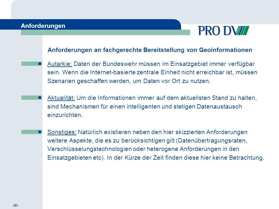 8 Anforderungen an fachgerechte Bereitstellung von Geoinformationen Autarkie: Daten der Bundeswehr müssen im Einsatzgebiet immer verfügbar sein.
