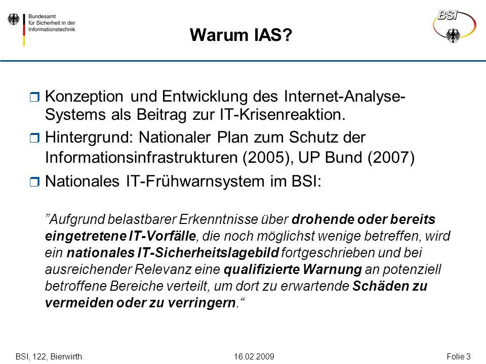 BSI, 122, Bierwirth 16.02.2009Folie 24 Beispiel: DNS-Anomalie Überschreitung des Schwellenwerts am 16.12.2008 Korrelation an mehreren unabhängigen Standorten.