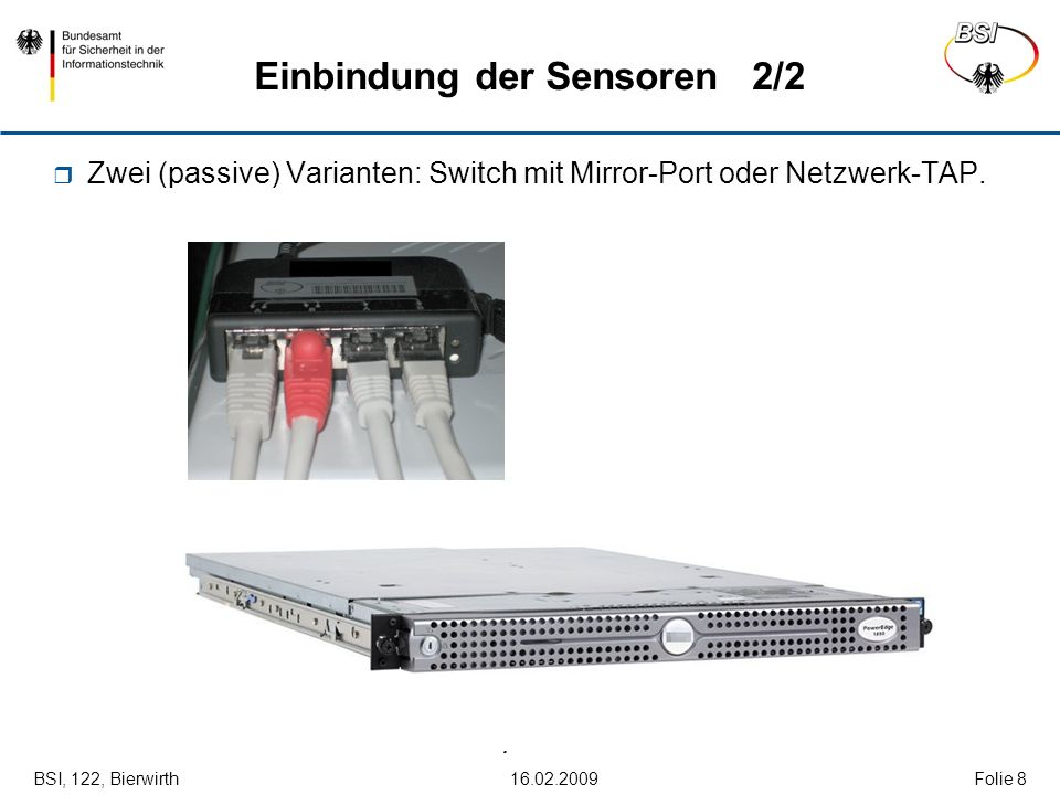 BSI, 122, Bierwirth 16.02.2009Folie 9 Sensor-Netzwerk, zentrale Auswertung Zentrale Auswertung der Daten: Normalzustand, Trends, Anomalien, Einzelfallanalyse...