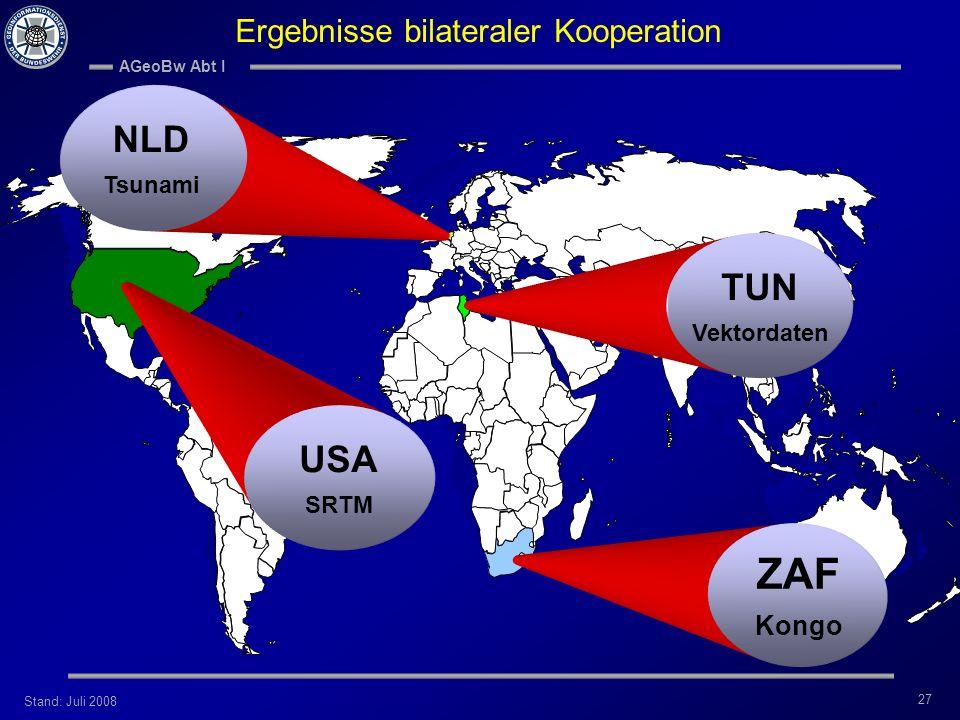 Stand: Juli 2008 AGeoBw Abt I 27 USA SRTM ZAF Kongo TUN Vektordaten NLD Tsunami Ergebnisse bilateraler Kooperation