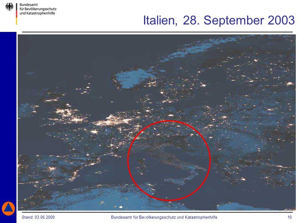 Stand: 03.06.2009Bundesamt für Bevölkerungsschutz und Katastrophenhilfe 10 Italien, 28. September 2003