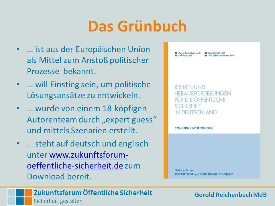 Zukunftsforum Öffentliche Sicherheit Sicherheit gestalten Gerold Reichenbach MdB Vorschläge und Empfehlungen Dezentralisierung, Redundanz, Resilienz: – Pufferkapazitäten in der Stromversorgung etc.