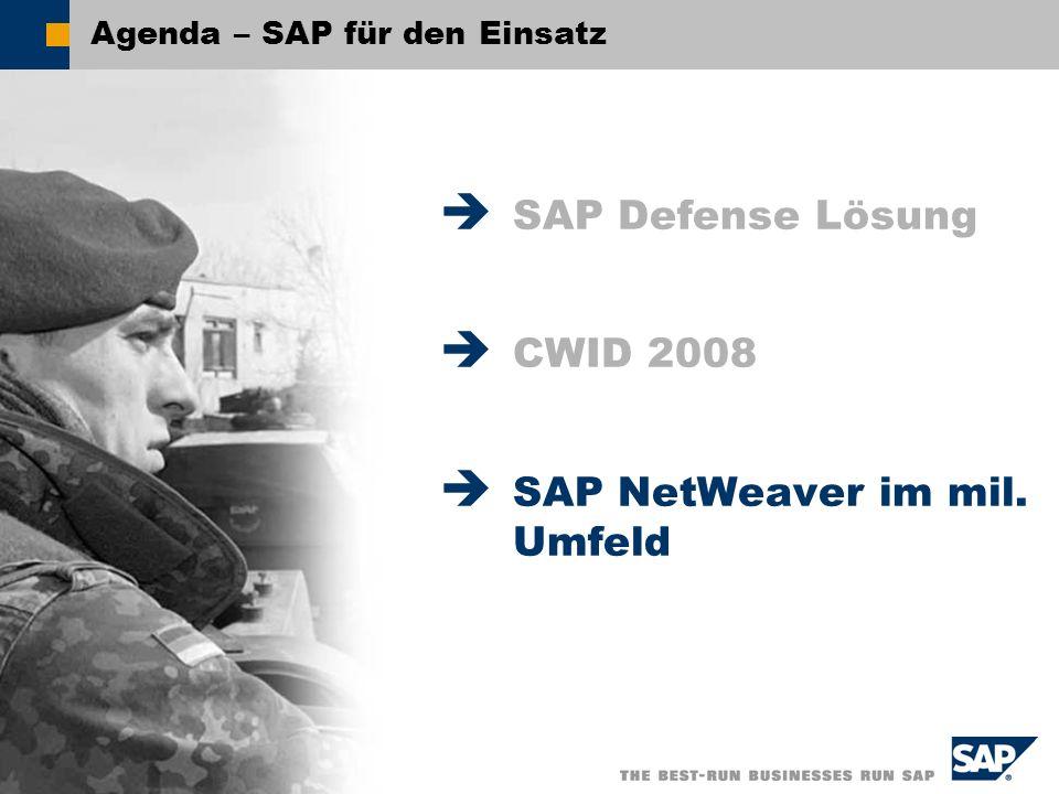 SAP AG 2008, - SAP für den Einsatz – Stephan Baecht / 17 Agenda – SAP für den Einsatz SAP Defense Lösung CWID 2008 SAP NetWeaver im mil. Umfeld
