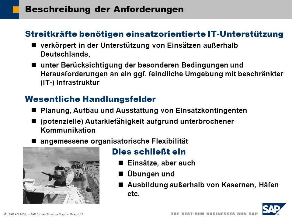SAP AG 2008, - SAP für den Einsatz – Stephan Baecht / 3 Beschreibung der Anforderungen Streitkräfte benötigen einsatzorientierte IT-Unterstützung verk