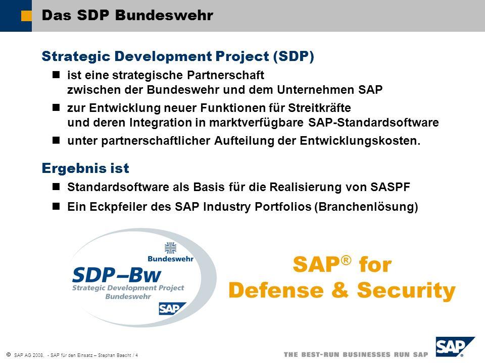 SAP AG 2008, - SAP für den Einsatz – Stephan Baecht / 4 Das SDP Bundeswehr Strategic Development Project (SDP) ist eine strategische Partnerschaft zwi