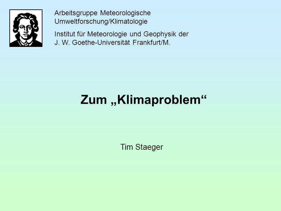 Arbeitsgruppe Meteorologische Umweltforschung/Klimatologie Institut für Meteorologie und Geophysik der J.