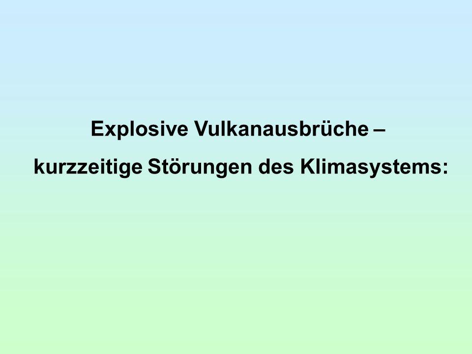 Explosive Vulkanausbrüche – kurzzeitige Störungen des Klimasystems: