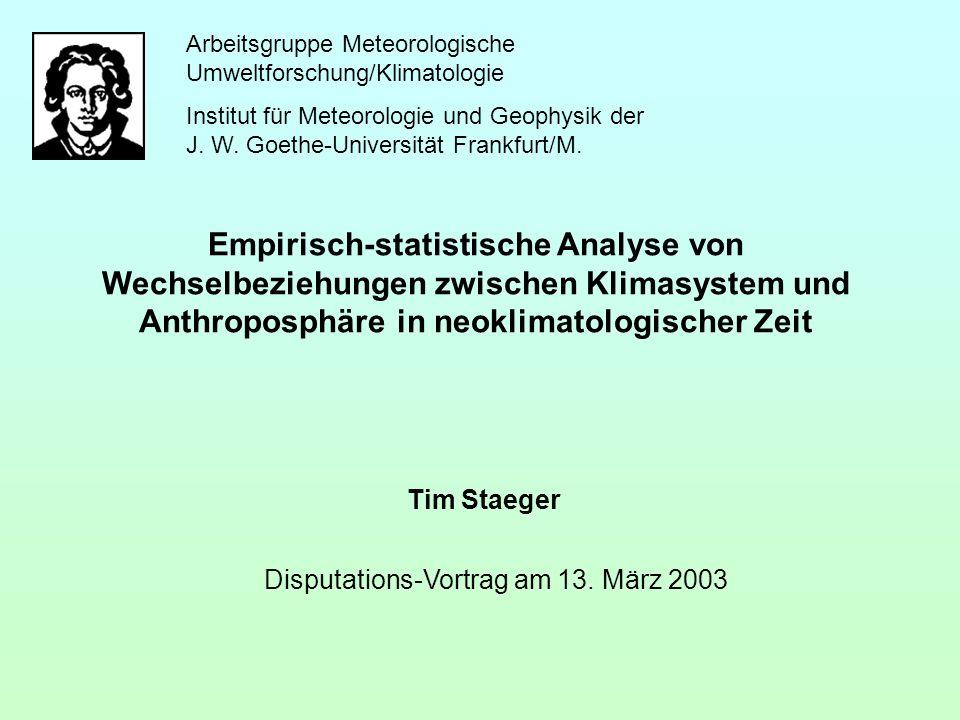 Arbeitsgruppe Meteorologische Umweltforschung/Klimatologie Institut für Meteorologie und Geophysik der J. W. Goethe-Universität Frankfurt/M. Tim Staeg