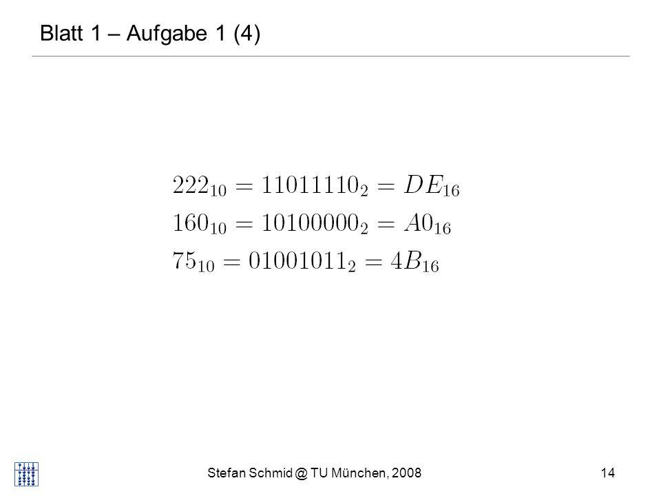 Stefan Schmid @ TU München, 200814 DISTRIBUTED COMPUTING Blatt 1 – Aufgabe 1 (4)