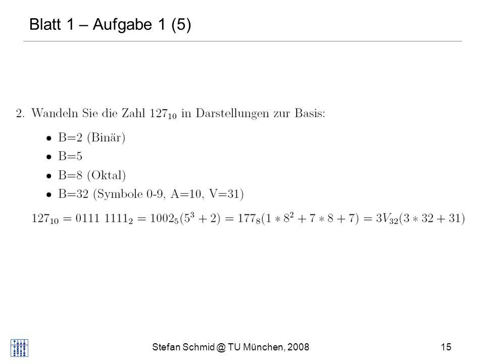 Stefan Schmid @ TU München, 200815 DISTRIBUTED COMPUTING Blatt 1 – Aufgabe 1 (5)