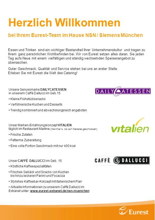 Herzlich Willkommen bei Ihrem Eurest-Team im Hause NSN / Siemens München Essen und Trinken sind ein wichtiger Bestandteil Ihrer Unternehmenskultur und