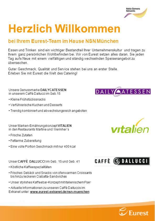 Herzlich Willkommen bei Ihrem Eurest-Team im Hause NSN München Essen und Trinken sind ein wichtiger Bestandteil Ihrer Unternehmenskultur und tragen zu