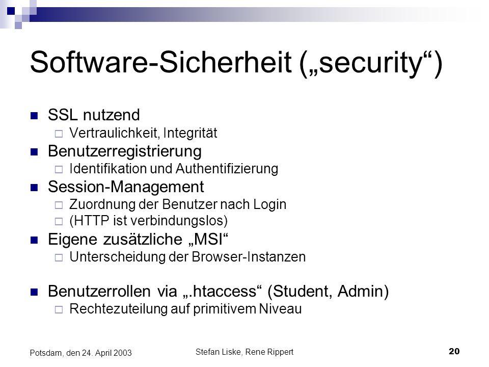 Stefan Liske, Rene Rippert20 Potsdam, den 24. April 2003 Software-Sicherheit (security) SSL nutzend Vertraulichkeit, Integrität Benutzerregistrierung