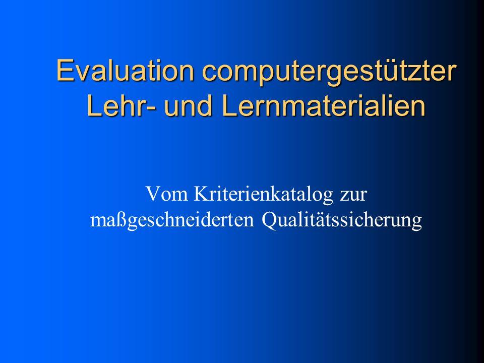 Evaluation mit Hilfe von Kriterienkatalogen Pragmatisch-empirische Auswahl Bewertung des Vorhandenseins bzw.