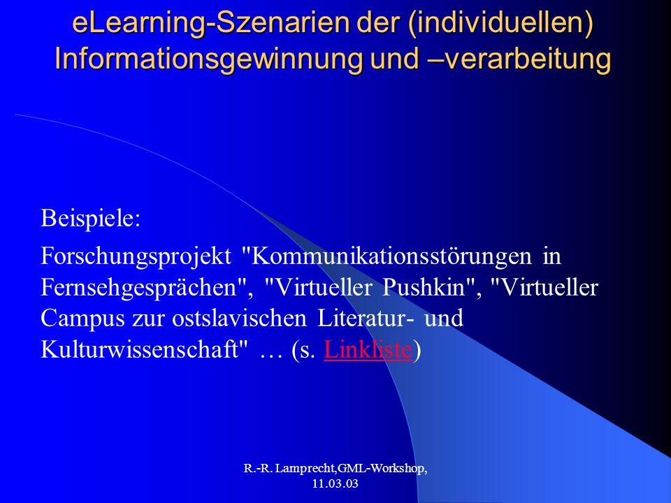 R.-R. Lamprecht,GML-Workshop, 11.03.03 eLearning-Szenarien der (individuellen) Informationsgewinnung und –verarbeitung Beispiele: Forschungsprojekt