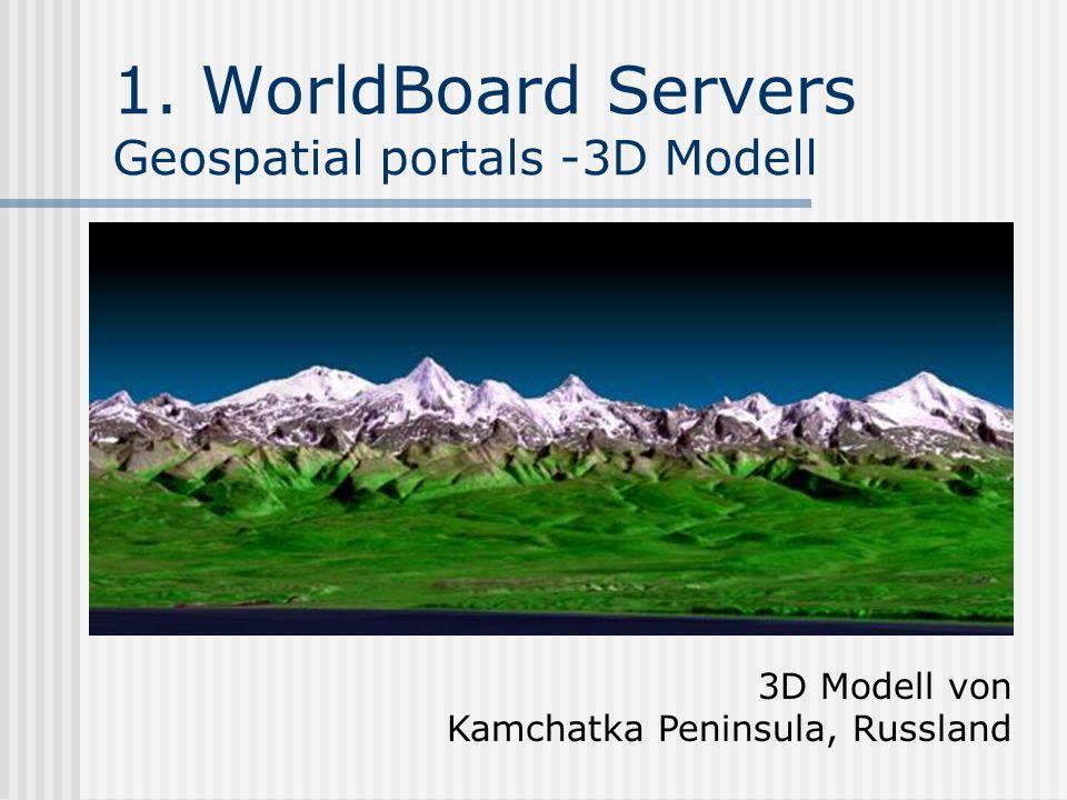 1. WorldBoard Servers Geospatial portals -3D Modell 3D Modell von Kamchatka Peninsula, Russland