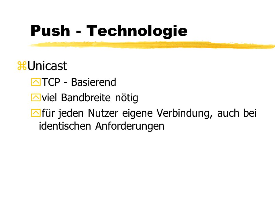 Push - Technologie Unicast und Multicast