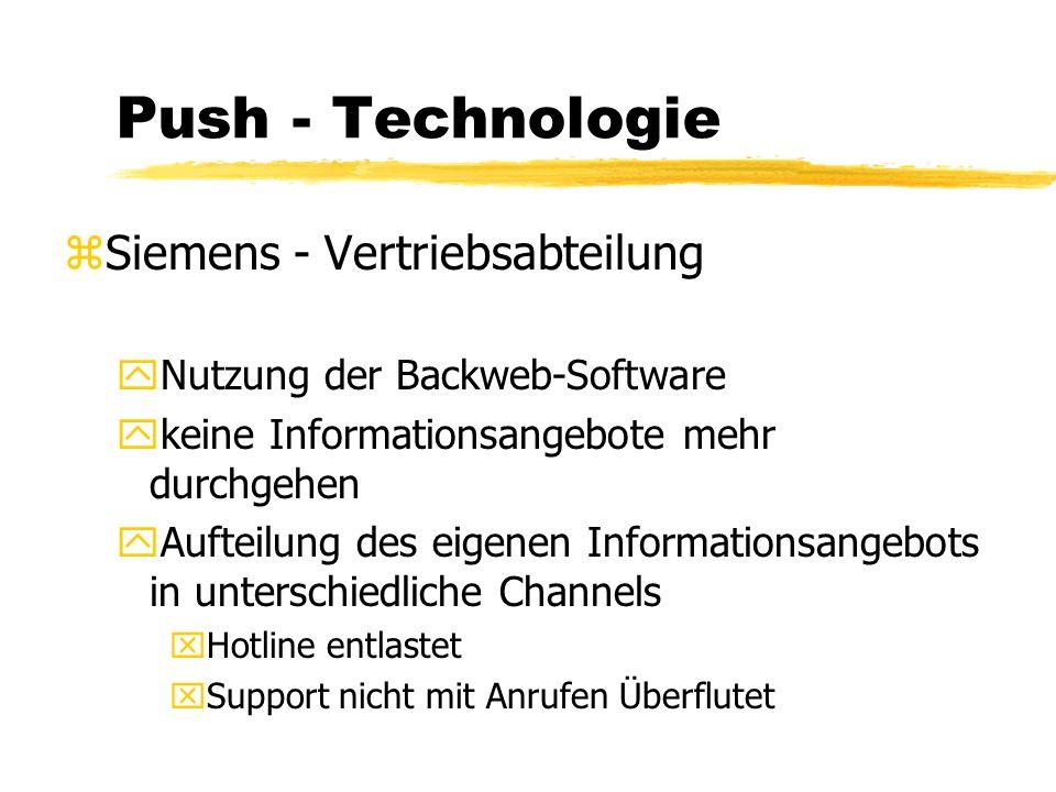 Push - Technologie zWeiterentwicklung yBloomer oder Skycom bieten Möglichkeit per PCI-to- Satelite-Adapter (30 MBit/sec) Text, Video, Audio und komplette Webseiten zu verarbeiten yAirmedia ermöglicht kabellose Zustellung von Daten über das Rundfunknetz 24 Stunden/Tag yMicrosoft - übertragen von Updates ySpam