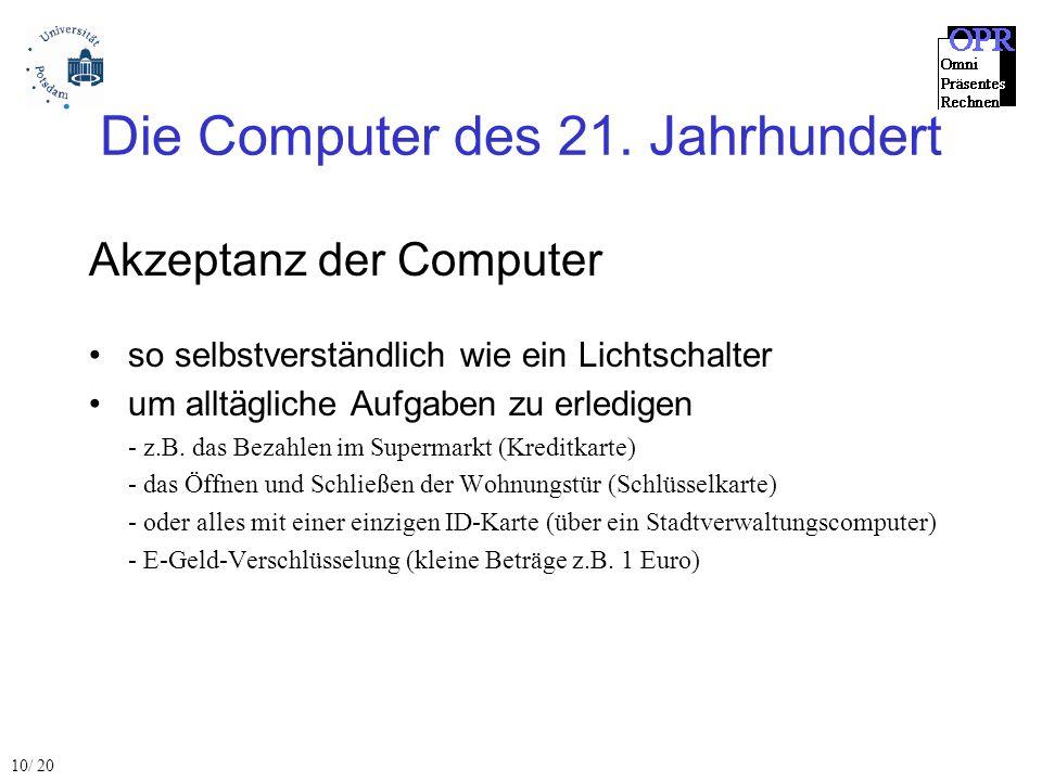 Die Computer des 21. Jahrhundert Akzeptanz der Computer so selbstverständlich wie ein Lichtschalter um alltägliche Aufgaben zu erledigen - z.B. das Be