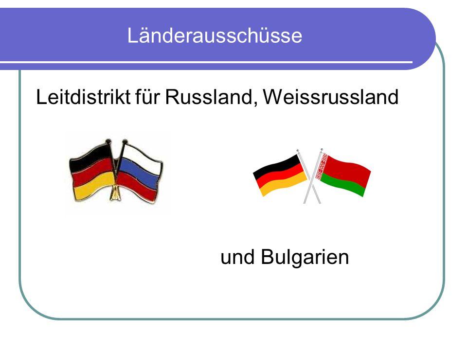Länderausschüsse Leitdistrikt für Russland, Weissrussland und Bulgarien