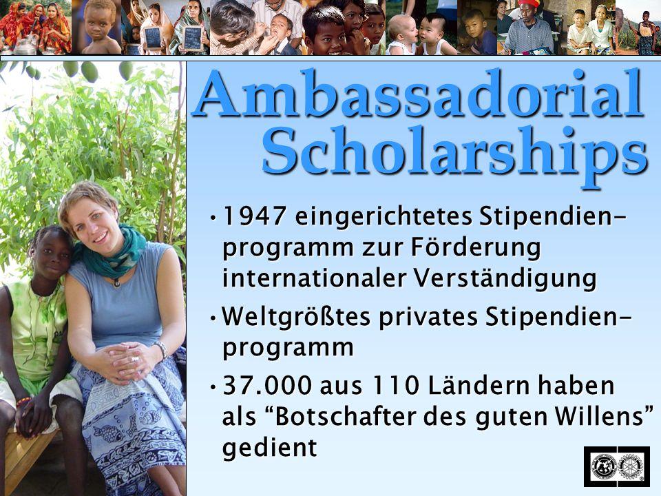1947 eingerichtetes Stipendien- programm zur Förderung internationaler Verständigung1947 eingerichtetes Stipendien- programm zur Förderung internationaler Verständigung Weltgrößtes privates Stipendien- programmWeltgrößtes privates Stipendien- programm 37.000 aus 110 Ländern haben als Botschafter des guten Willens gedient37.000 aus 110 Ländern haben als Botschafter des guten Willens gedient Ambassadorial Scholarships