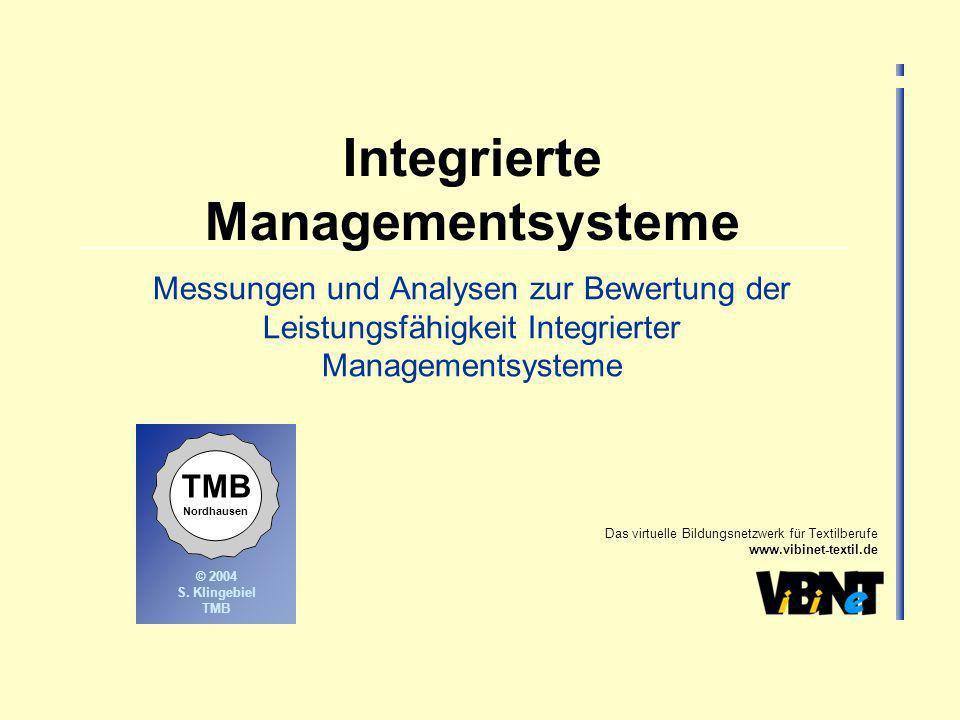 Das virtuelle Bildungsnetzwerk für Textilberufe www.vibinet-textil.de © Jahr © 2004 S. Klingebiel TMB Nordhausen Integrierte Managementsysteme Messung
