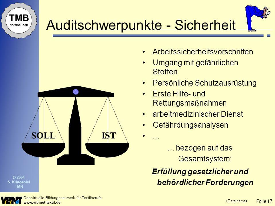 Folie 17 Das virtuelle Bildungsnetzwerk für Textilberufe www.vibinet-textil.de TMB Nordhausen © 2004 S. Klingebiel TMB Auditschwerpunkte - Sicherheit