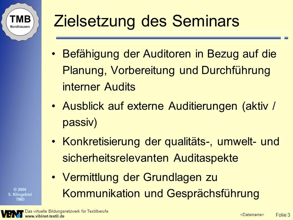 Folie 3 Das virtuelle Bildungsnetzwerk für Textilberufe www.vibinet-textil.de TMB Nordhausen © 2004 S. Klingebiel TMB Zielsetzung des Seminars Befähig