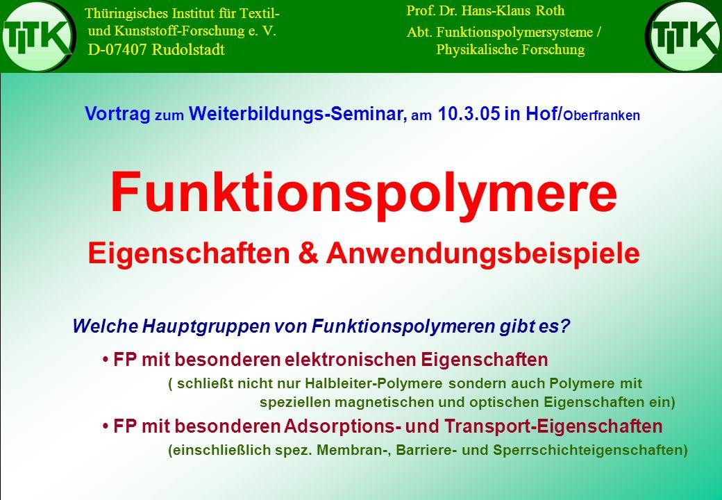 Thüringisches Institut für Textil- und Kunststoff-Forschung e. V. D-07407 Rudolstadt Vortrag zum Weiterbildungs-Seminar, am 10.3.05 in Hof/ Oberfranke