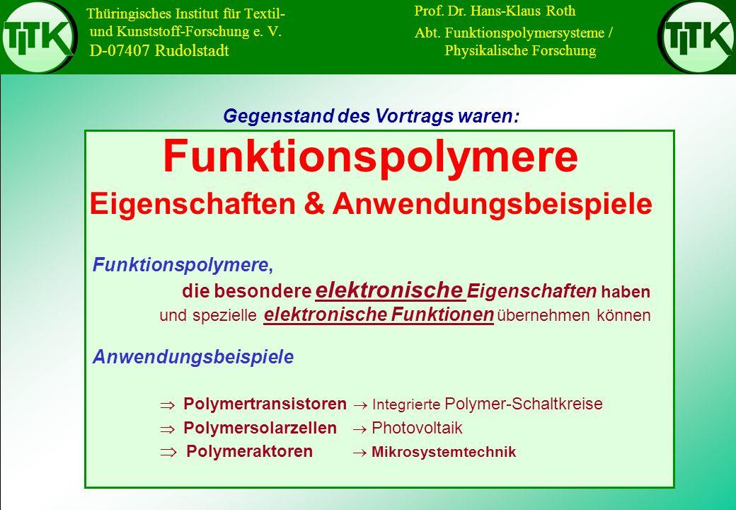 Thüringisches Institut für Textil- und Kunststoff-Forschung e. V. D-07407 Rudolstadt Gegenstand des Vortrags waren: Funktionspolymere Eigenschaften &