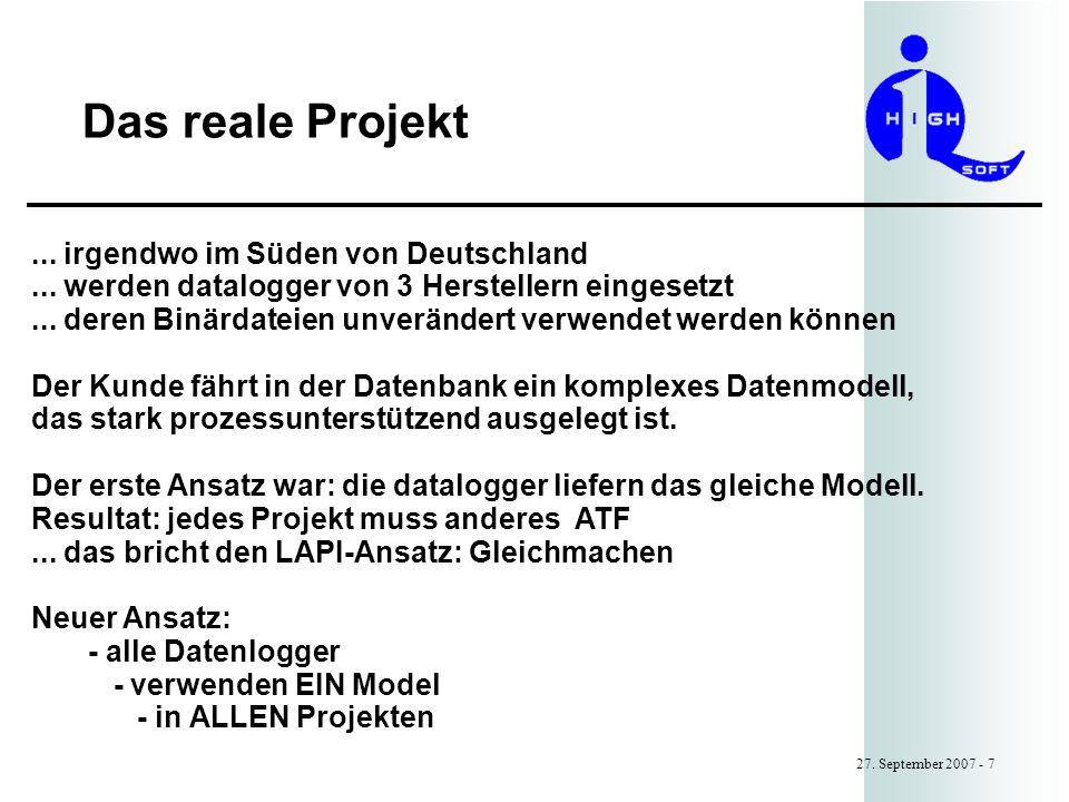 Das reale Projekt 27.September 2007 - 7... irgendwo im Süden von Deutschland...