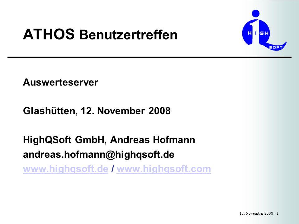 ATHOS Benutzertreffen 12. November 2008 - 1 Auswerteserver Glashütten, 12.