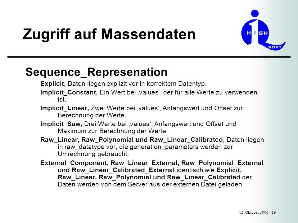 Zugriff auf Massendaten 12. Oktober 2006 - 19 Sequence_Represenation Explicit, Daten liegen explizit vor in korrektem Datentyp. Implicit_Constant, Ein