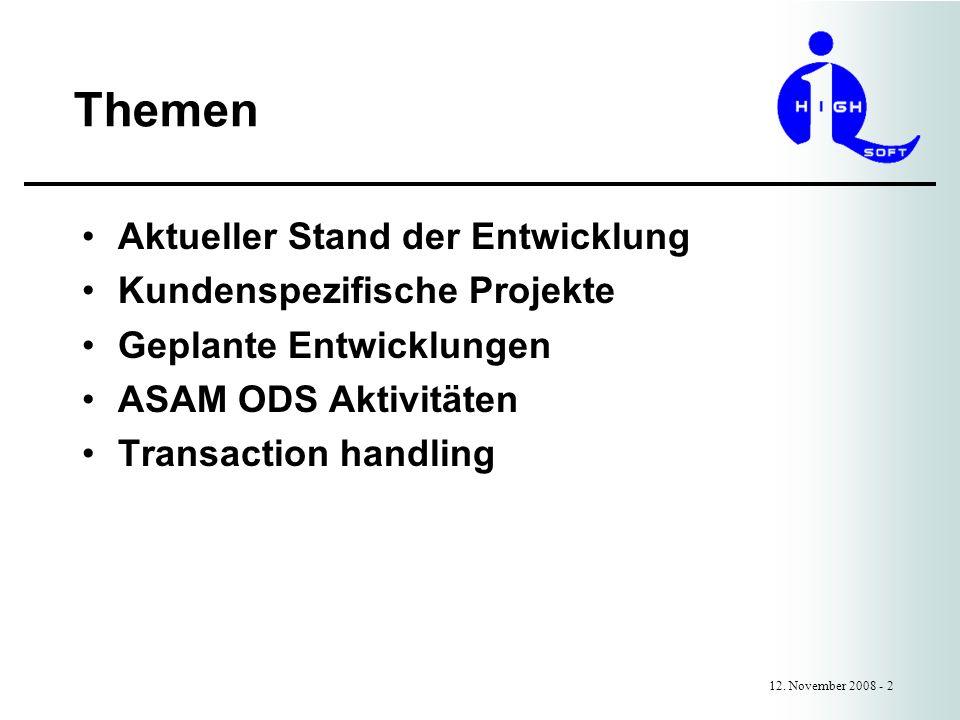 Transaction handling 12.November 2008 - 13 Query wird immer direkt auf der Datenbank ausgeführt.
