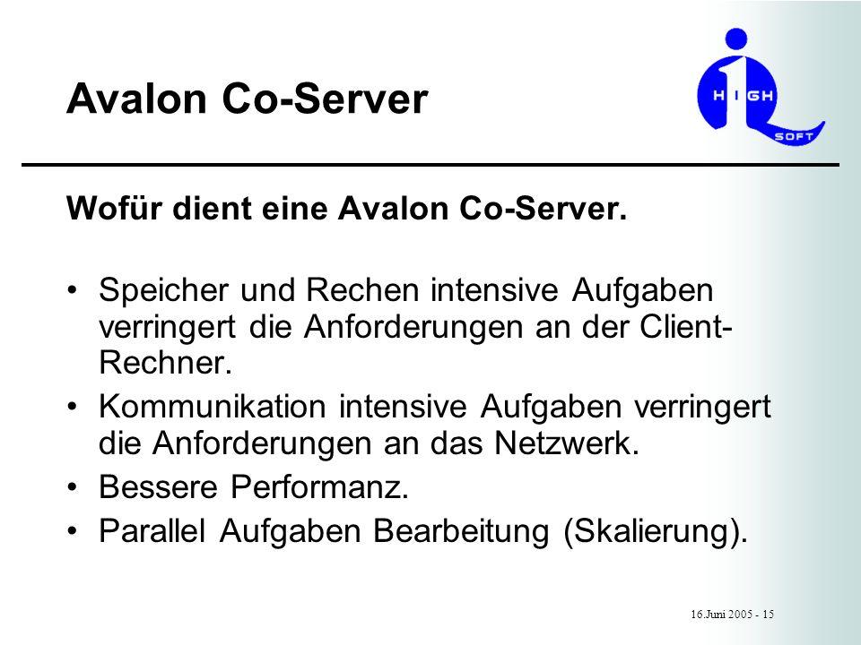 Avalon Co-Server 16.Juni 2005 - 15 Wofür dient eine Avalon Co-Server.